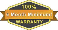 100% 6 Month Minimum Warranty!