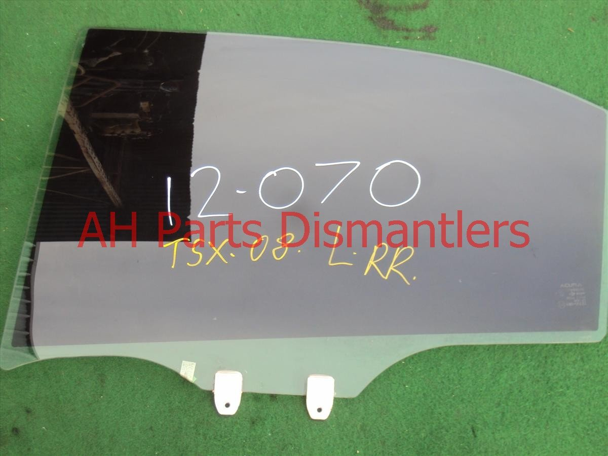 2008 Acura TSX Window 4DR Rear driver DOOR GLASS tint 73450 SEC A00 73450SECA00 Replacement